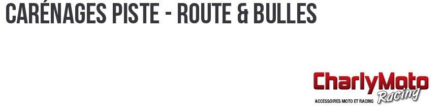 Carénages Piste - Route & Bulles